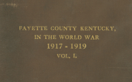 Fayette County Kentucky in the World War 1917-1919 Vol. I. Cover